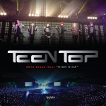 "TEENTOP 2014 Arena Tour""HIGH KICK""2014年7月16日 DVDリリース!"