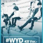 BIGBANGの系譜を継ぐ大型新人iKON(アイコン)、5ヵ月ぶりとなるニューシングル「#WYD ?KR Ver.-」日本で5月31日(火)より配信決定!