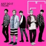 FTISLAND 8月17日発売、16thシングル「JUST DO IT」のMV完成!
