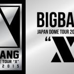 """""""5人でのステージを見逃さない""""『BIGBANG JAPAN DOME TOUR 2014~2015 """"X""""』11月13日(日)AbemaTV(アベマティーヴィー)で放送決定!"""