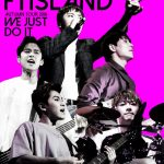 「FTISLAND」2月22日発売 New LIVE DVD&Blu-ray『FTISLAND AUTUMN TOUR 2016 -WE JUST DO IT-』ダイジェスト映像公開!!
