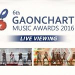 6th GAON CHART MUSIC AWARDS 2016 ライブ・ビューイング開催決定!