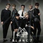 日韓混合ボーイズグループ「BLANC7」、遂に日本デビュー!