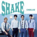 CNBLUE、今日(10日)日本でシングル「SHAKE」発表