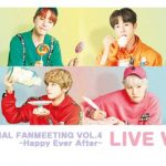 BTS JAPAN OFFICIAL FANMEETING VOL.4  ~Happy Ever After~  全国47都道府県の映画館でライブ・ビューイング決定!