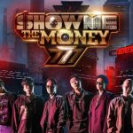 【Mnet】世界を揺るがす HIPHOP 戦争が再び!「SHOW ME THE MONEY 777」12 月オンエア!