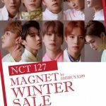 「N C T 127」のポップアップストア情報・飲食コラボメニューなどイベント詳細を発表!『MAGNET by SHIBUYA109 WINTER SALE』