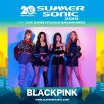【サマーソニック2019】追加発表 韓国よりBLACKPINK出演決定