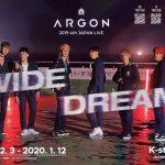 「イベントレポ」芸術的新星グループARGON(アルゴン)「ARGON 2019 4th JAPAN LIVE -WideDream -」12月3日からスタート!オフィシャルレポートも到着!!