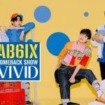 AB6IX のカムバックスペシャル「AB6IX COMEBACK SHOW VIVID」7/17日本初オンエア!!
