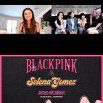 「BLACKPINK」X セレーナ・ゴメス、ビデオ通話映像を公開!