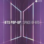 ロッテ百貨店、BTS(防弾少年団)ポップアップストア[BTS POP UP : SPACE OF BTS]3ヶ月間オープン!