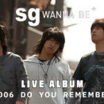 "<span class=""title"">「sg WANNABE」、2006年のコンサート音源を発売</span>"